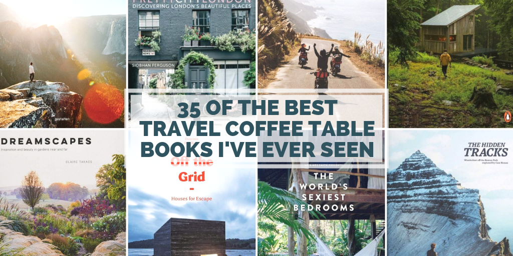 35 Of The Best Travel Coffee Table Books Ive Ever Seen Faraway Lucy